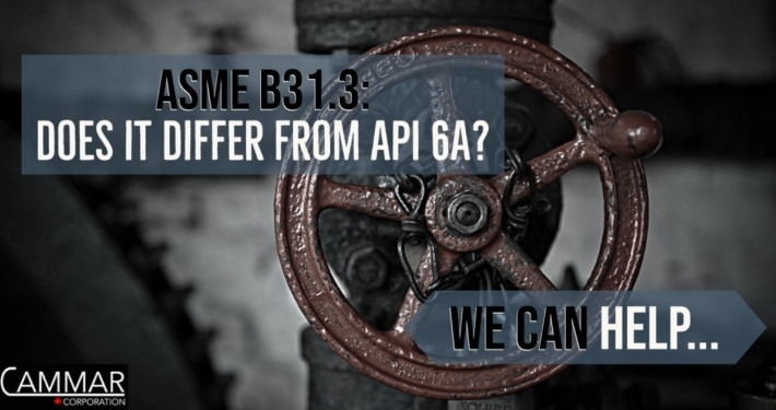 ASME B31.3 is different than API 6A. FInd out how with Cameron Sterling from Cammar.